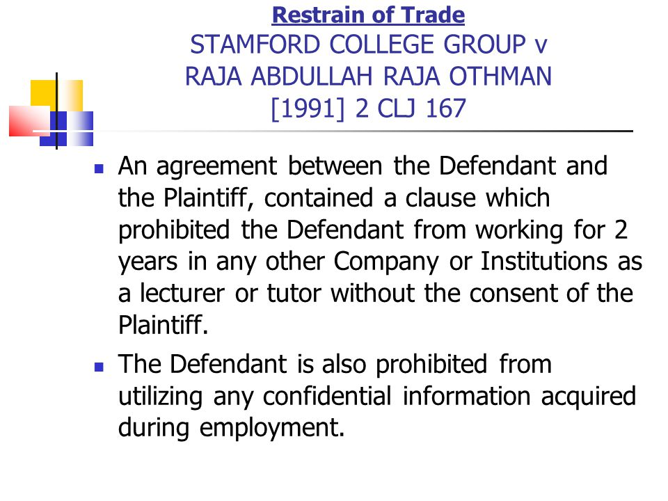 Restrain of Trade STAMFORD COLLEGE GROUP v RAJA ABDULLAH RAJA OTHMAN [1991] 2 CLJ 167